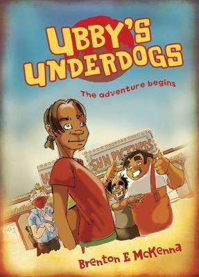 Ubby's Underdogs - The Adventure Begins