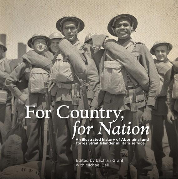 For Country, for Nation - An illustrated history of Aboriginal and Torres Strait Islander military service