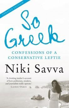 So Greek: Confessions of a Conservative Leftie