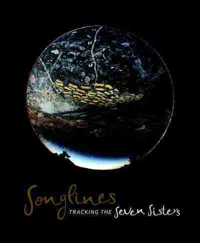 Songlines - Tracking the Seven Sisters