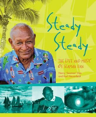 Steady Steady - The Life and Music of Seaman Dan