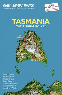 Griffith REVIEW 39 : Tasmania : The Tipping Point