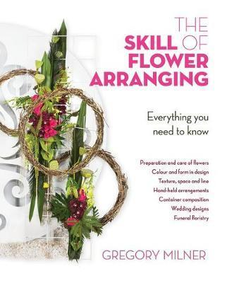 Skill of Flower Arranging: The Ultimate Guide to Incredible Creations