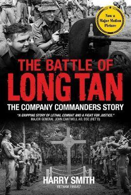 Battle of Long Tan - The Company Commanders Story