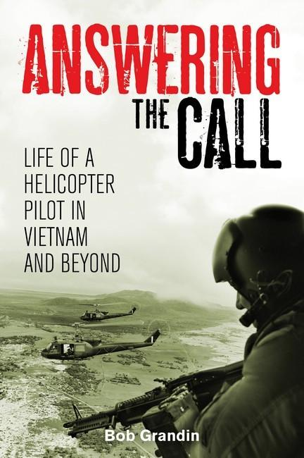 Answering the Call: Life of a Helicopter Pilot in Vietnam