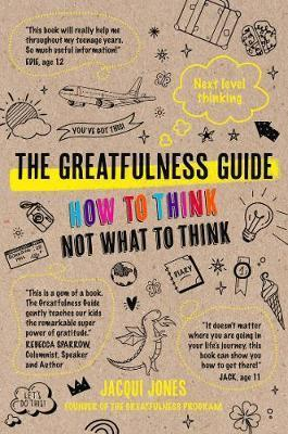 Greatfulness Guide - Next Level Thinking - How to Think, Not What to Think
