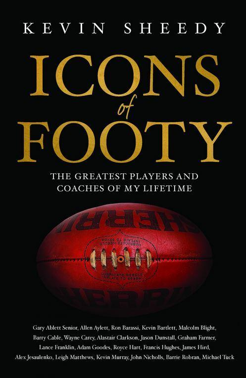 Icons of Footy: The Greatest Players and Coaches of My Lifetime