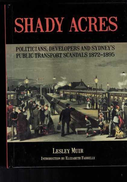 Shady Acres - Power and Vested Interests in the Government of New South Wales and Theshaping of Sydney