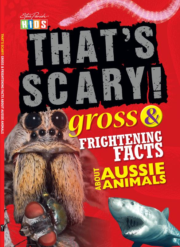 That's Scary! Gross & Frightening Facts About Aussie Animals