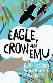 Eagle, Crow and Emu - Bird Stories