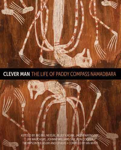 Clever Man - The Life of Paddy Compass Namadbara