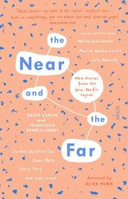 Near and the Far - New Stories from the Asia-Pacific Region