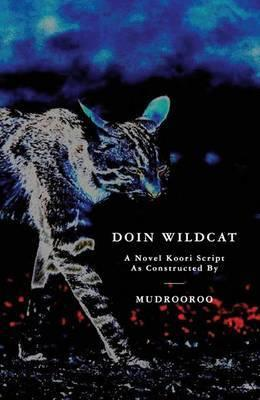 Doin Wildcat - A Novel Koori Script as Constructed by Mudrooroo