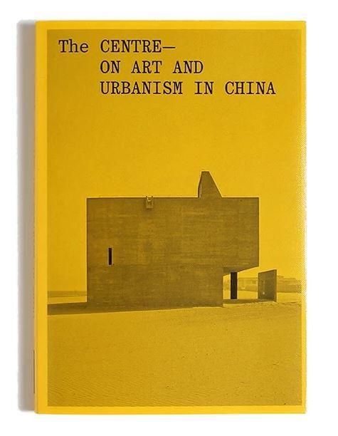 Centre: On Art and Urbanism in China