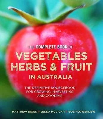 Complete Book of Vegetables, Herbs and Fruit in Australia