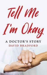 Tell Me I'm OK - A Doctor's Story