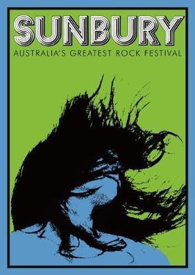 Sunbury: Australia's Greatest Rock Festival