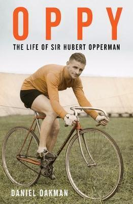 Oppy - The Life of Sir Hubert Opperman