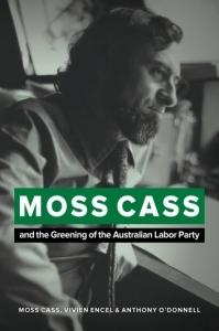 Moss Cass and the Greening of the Australian Labor Party