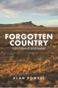 Forgotten Country: A Short History of Central Australia