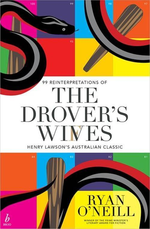 Drover's Wives - 99 Reinterpretations of Henry Lawson's Australian Classic