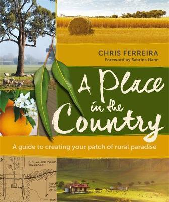 Place in the Country: A Guide to Creating your Patch of Rural Paradise