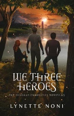 We Three Heroes - A Companion Volume to the Medoran Chronicles
