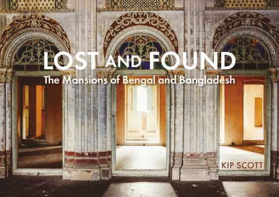 Lost and Found: The Mansions of Bengal and Bangladesh