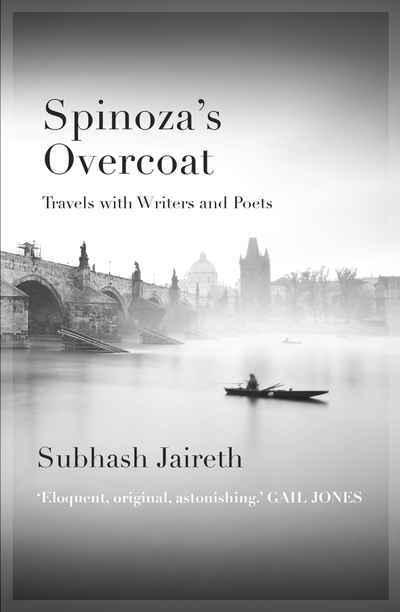 Spinoza's Overcoat: Travels with Writers and Poets