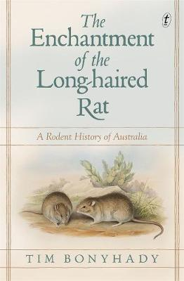 Enchantment of the Long-haired Rat: A Rodent History of Australia