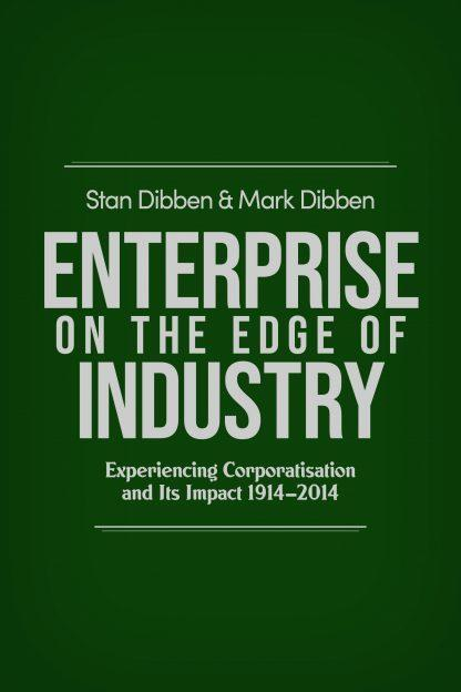 Enterprise on the Edge of Industry: Experiencing Corporatisation and Its Impact 1914 - 2014