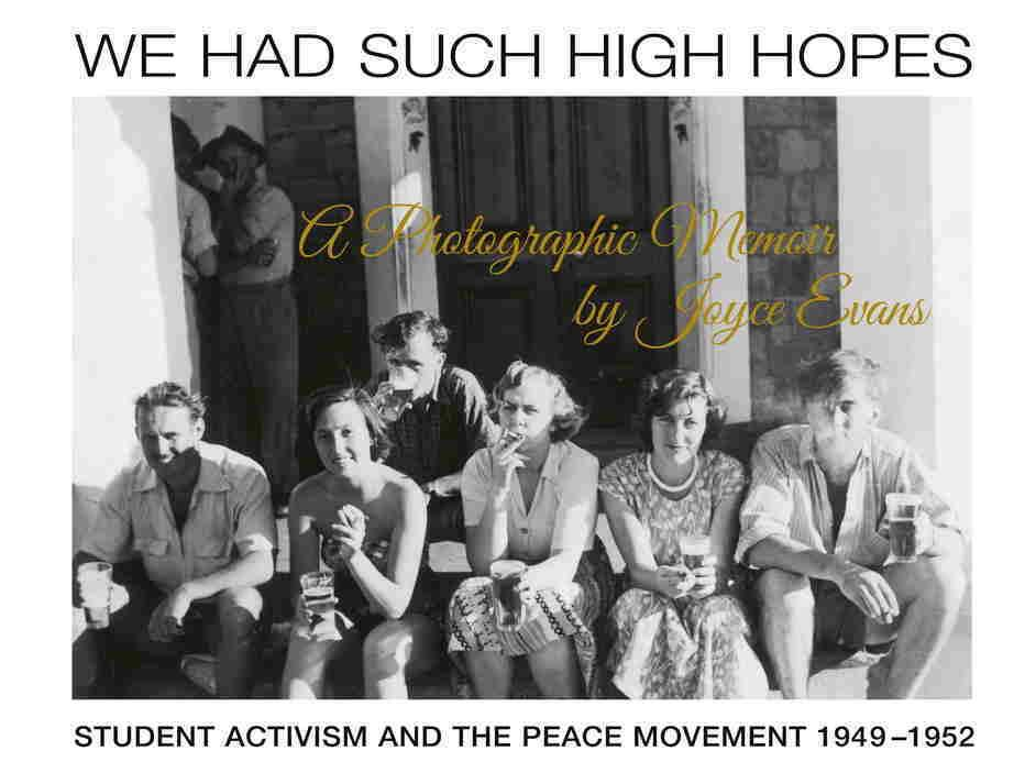 We Had Such High Hopes - Student Activism and the Peace Movement 1949-1952
