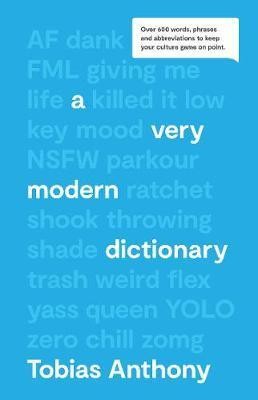 Very Modern Dictionary: Over 600 words, phrases & abbreviations to keep your culture game on point