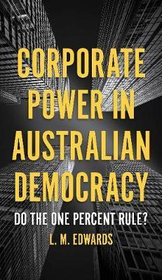 Corporate Power in Australian Democracy - Do the One Percent Rule?