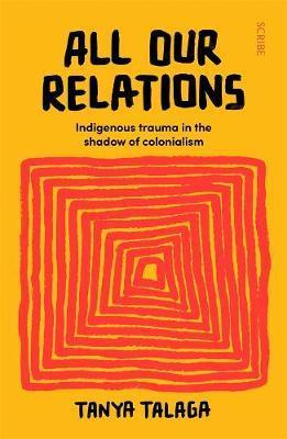 All Our Relations: Indigenous trauma in the shadow of colonialism