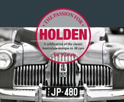 Passion for Holden - A Celebration of the Classic Australian Marque in 48 Cars