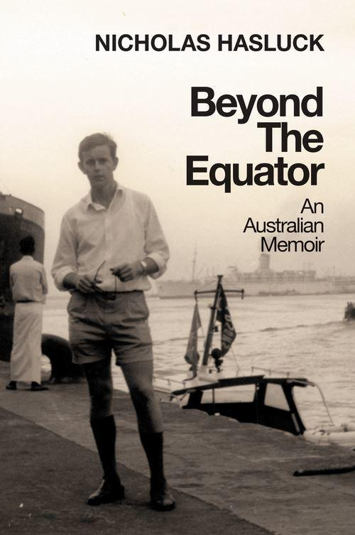 Beyond The Equator - An Australian Memoir