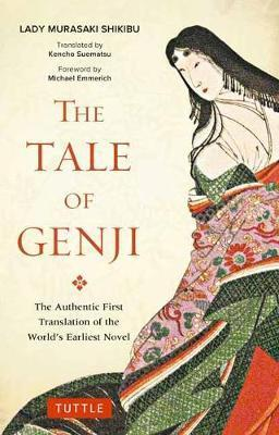 Tale of Genji - The Authentic First Translation of the World's Earliest Novel