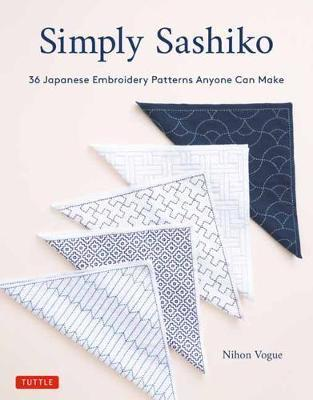 Simply Sashiko - Classic Japanese Embroidery Made Easy (with 36 Actual Size Templates)