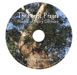 The Forest Prayed: Poems of Mary Gilmore - Music by Maggie Somerville