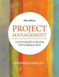 Project Management - A Practical Guide to Planning and Managing Projects - 4th Edition