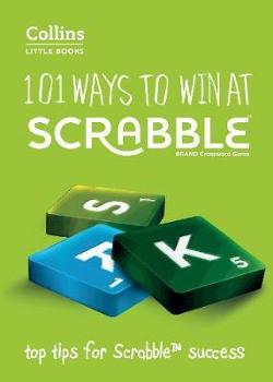 101 Ways to Win at Scrabble: Top Tips for Scrabble Success