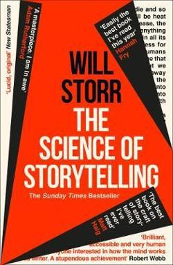 Science of Storytelling - Why Stories Make Us Human, and How to Tell Them Better