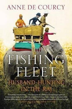 Fishing Fleet - Husband-Hunting in the Raj