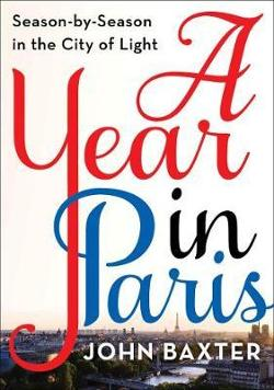 Year in Paris - Season by Season in the City of Light