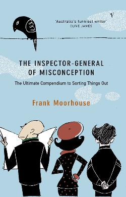Inspector-General of Misconception, The: - The Ultimate Compendium to Sorting Things Out