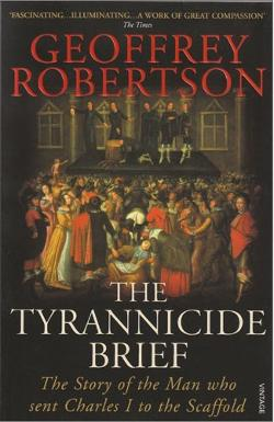Tyrannicide Brief - The Story of the Man Who Sent Charles I to the Scaffold