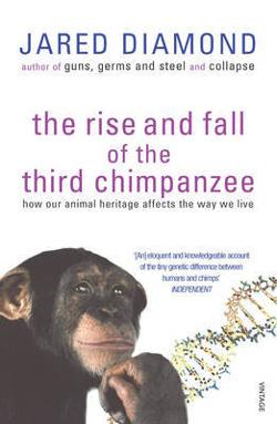 Rise and Fall of the Third Chimpanzee: Evolution and Human Life