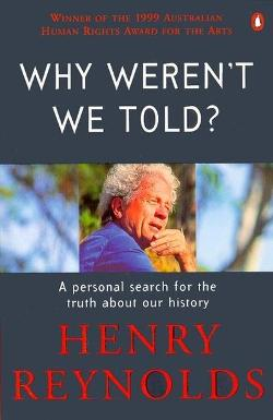 Why Werent We Told ? A Personal Search for the Truth About Our History