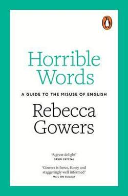 Horrible Words - A Guide to the Misuse of English